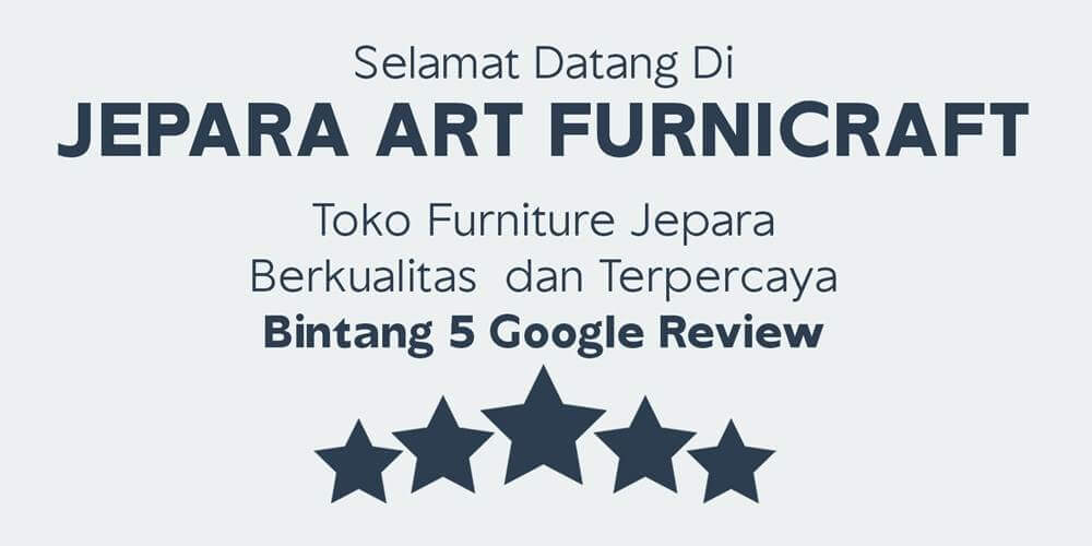 Jepara Art Furnicraft Bintang 5 Google Reviews